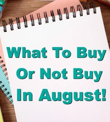 What to Buy and Not Buy in August