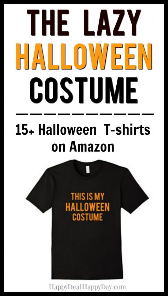Lazy Halloween Costume = 15+ Halloween T-Shirts on Amazon #halloweentshirt #lazyhalloweencostume