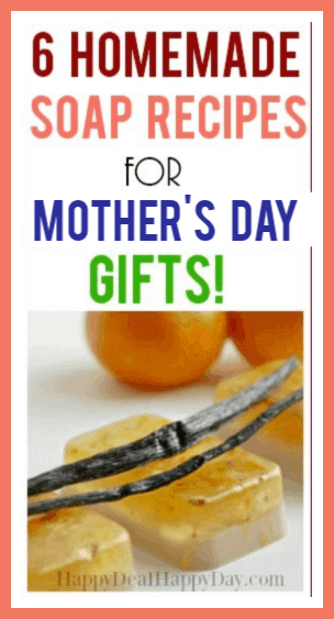 6 homemade soap recipes for Mother's Day Gifts