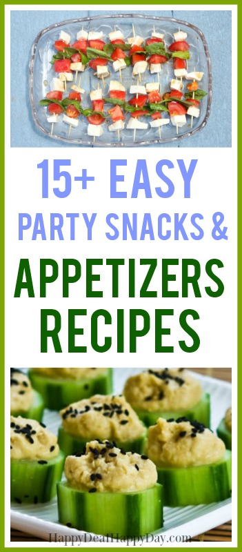 15+ Easy Party Snacks & Appetizers Ideas!
