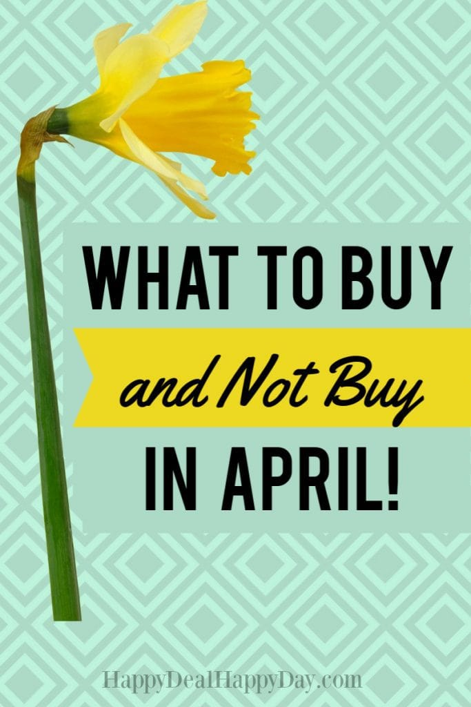 What to Buy and Not Buy in April
