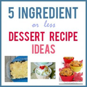 5 Ingredient or Less Dessert Recipes