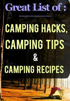 List of Camping Hacks – Camping Recipes and Camping Tips