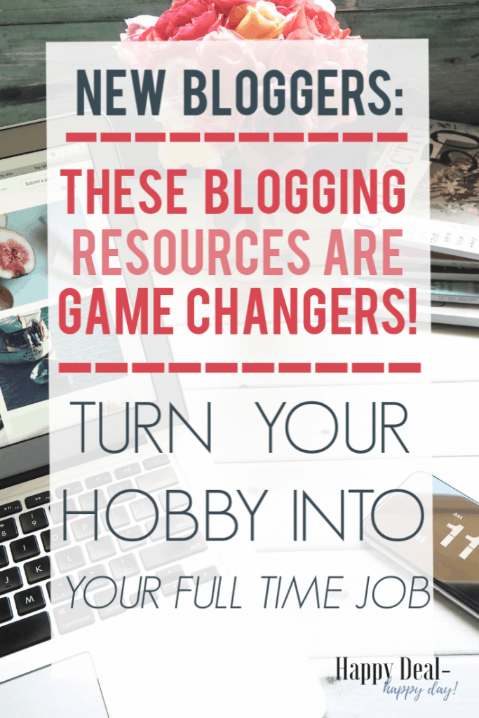 New Bloggers: These blogging resources are game changers! Turn your hobby into your full time job!