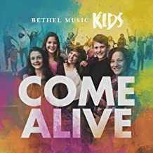 Bethel Music Kids Come Alive