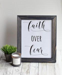"""Free 8×10 Printable """"Faith over Fear"""" Easy Decor Idea!"""