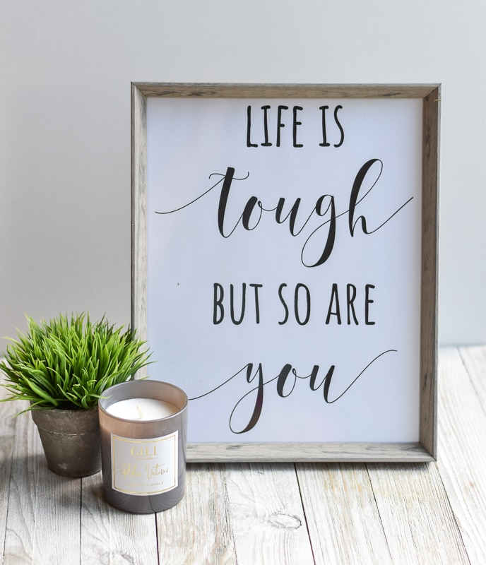 """Life is Tough But So Are You""  free printable for DIY Christmas Gift Idea"