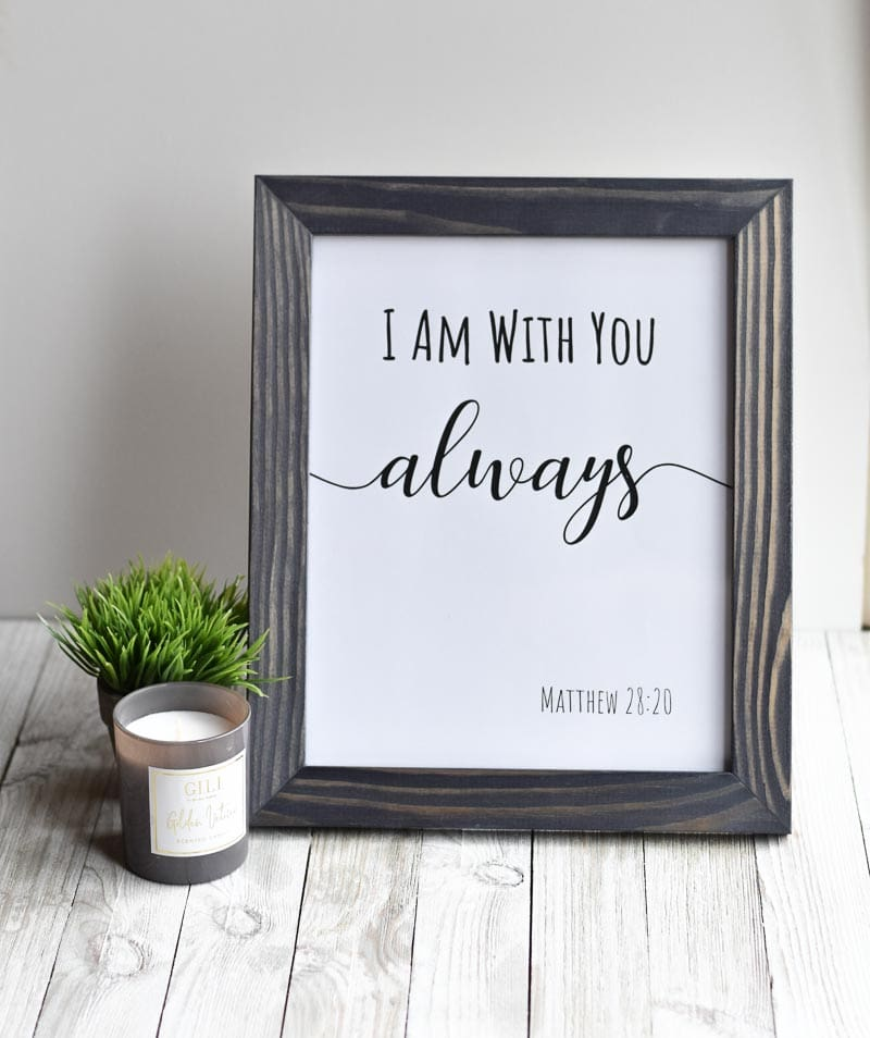 """""""I Am With You Always"""" printable wall art"""