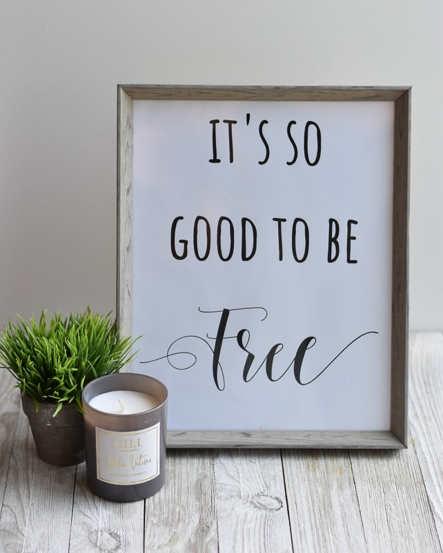 """""""It's So Good To Be Free"""" printable wall art"""