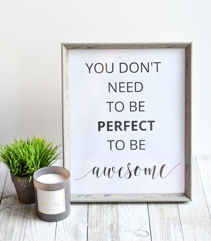 """""""You Don't Need To Be Perfect To Be Awesome"""" printable wall art"""