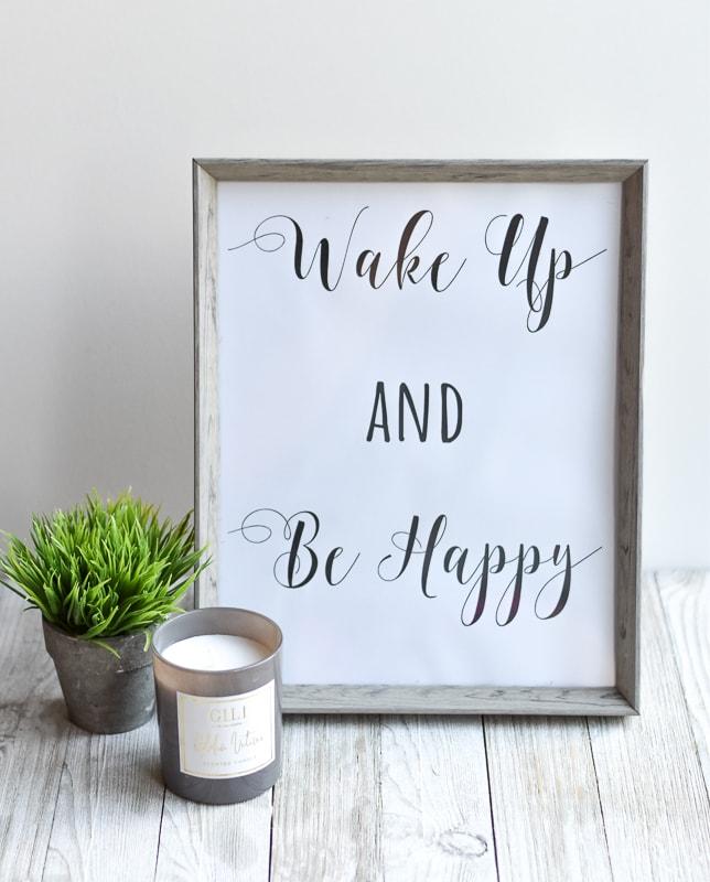 """Wake Up and Be Happy"" printable wall art"